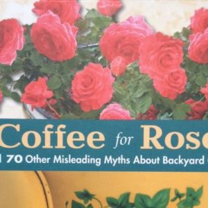 """Myth-busting """"Coffee for Roses"""""""